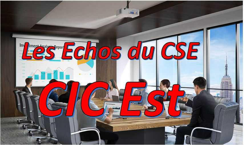 CIC Est : Echos du CSE mai 2021