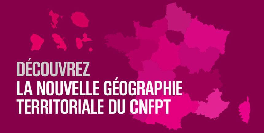 Une nouvelle géographie pour le CNFPT