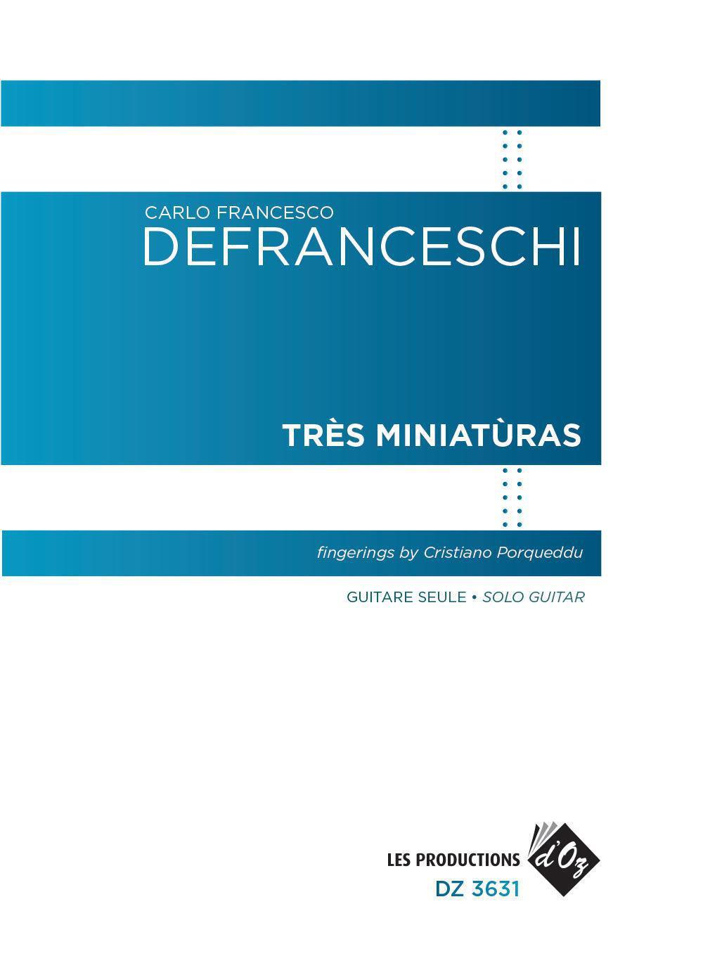 Carlo Francesco Defranceschi, Trés Miniatúras