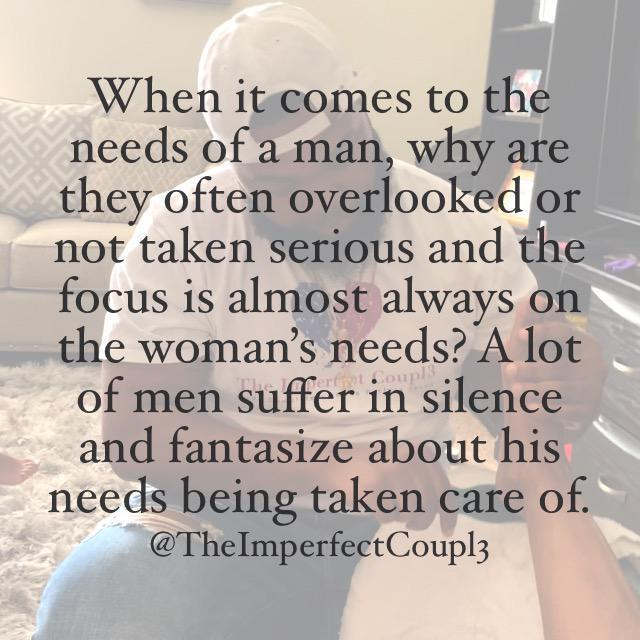 Why are men needs overlooked?
