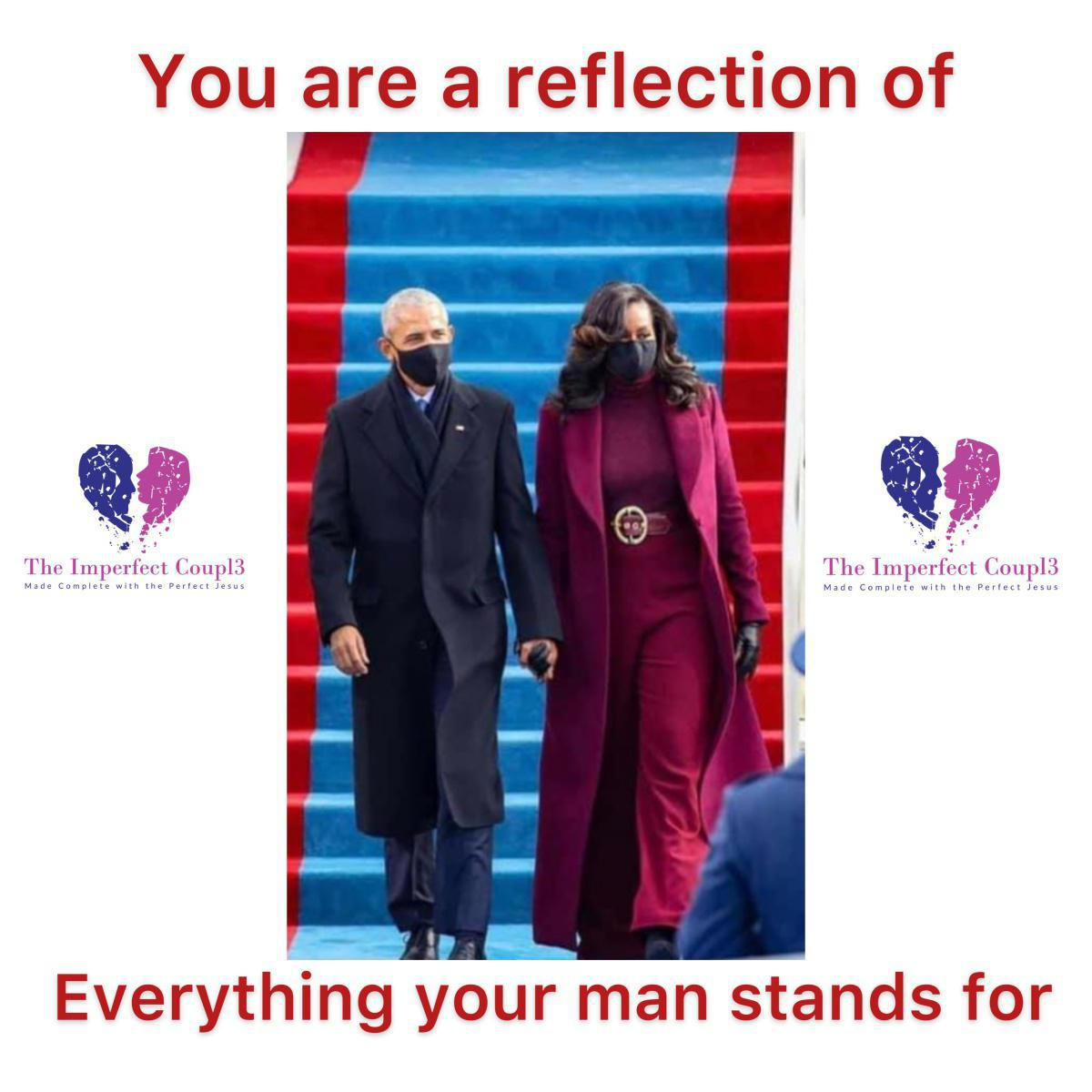 """""""You are a reflection of everything your man stands for"""""""