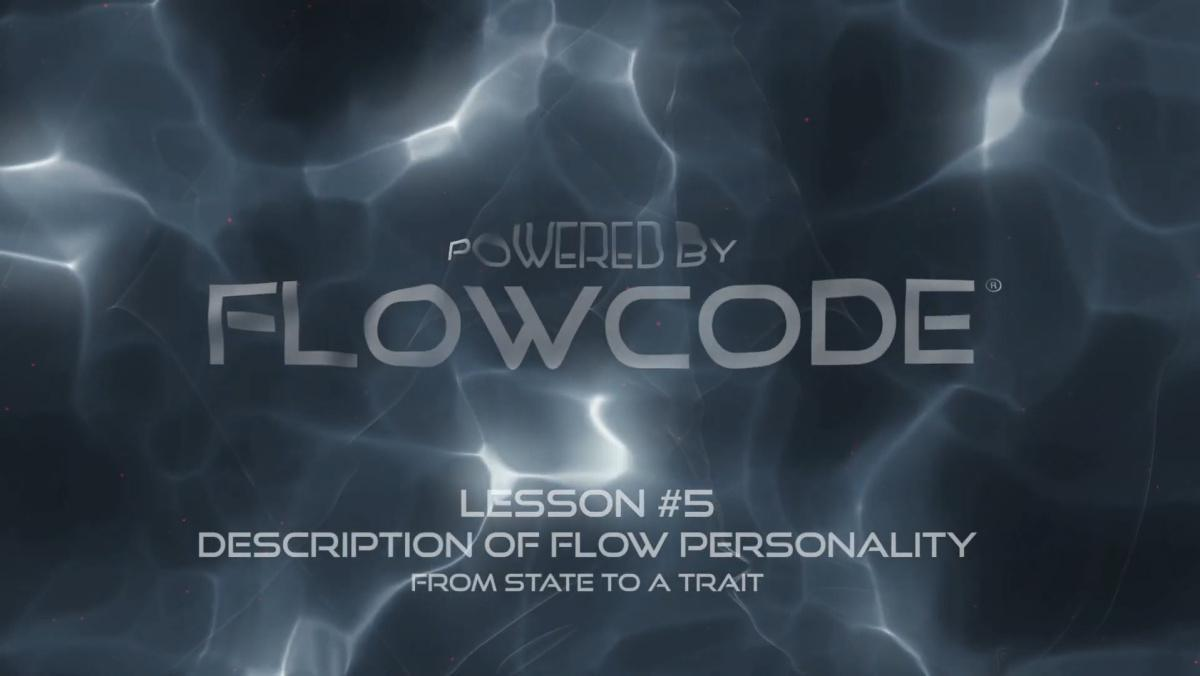 FlowCode Lesson#5 - Description of flow personality (Free)