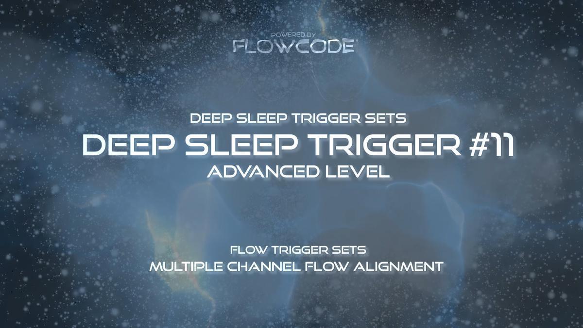 Flow DeepSleep - Trigger Set #11 (Free)