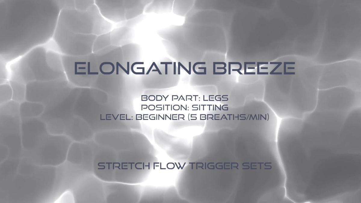 Flow Stretch Triggers - Elongating breeze (Free)