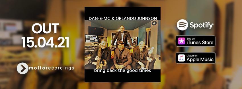 DAN E MC & ORLANDO JOHNSON - bring back the good times
