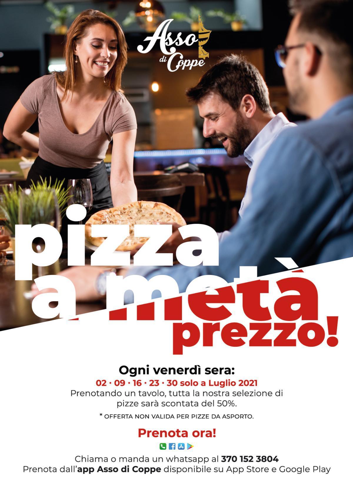 Pizza a META' prezzo! Venerdì 30 Luglio