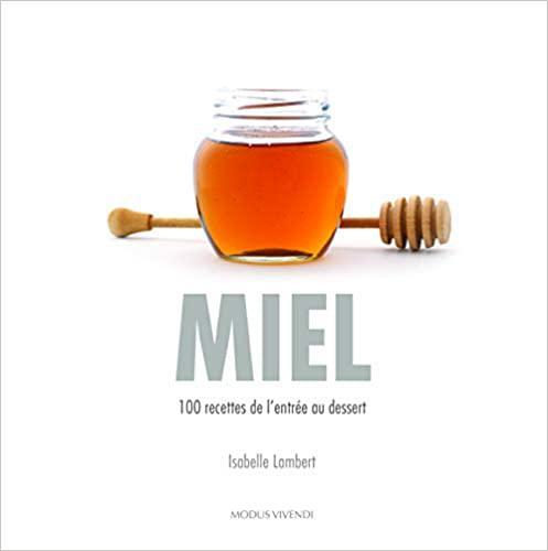 7 livres pour utiliser au mieux son miel.