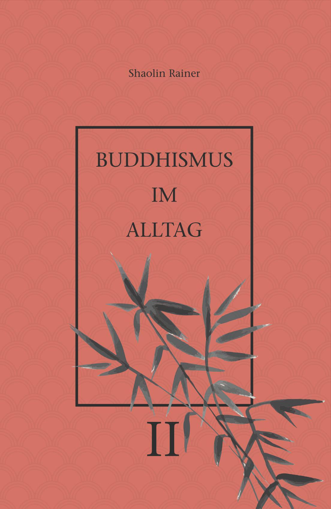 Buddhismus im Alltag II