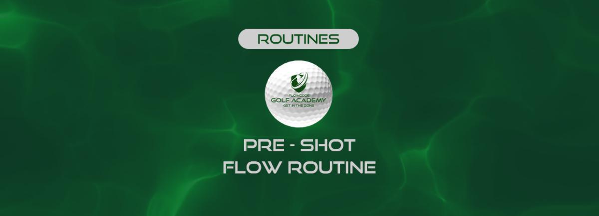 Pre - shot flow routine