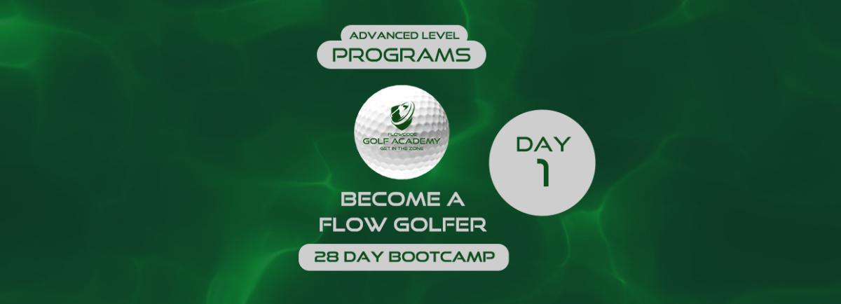Become a flow golfer / Advanced / Day 1