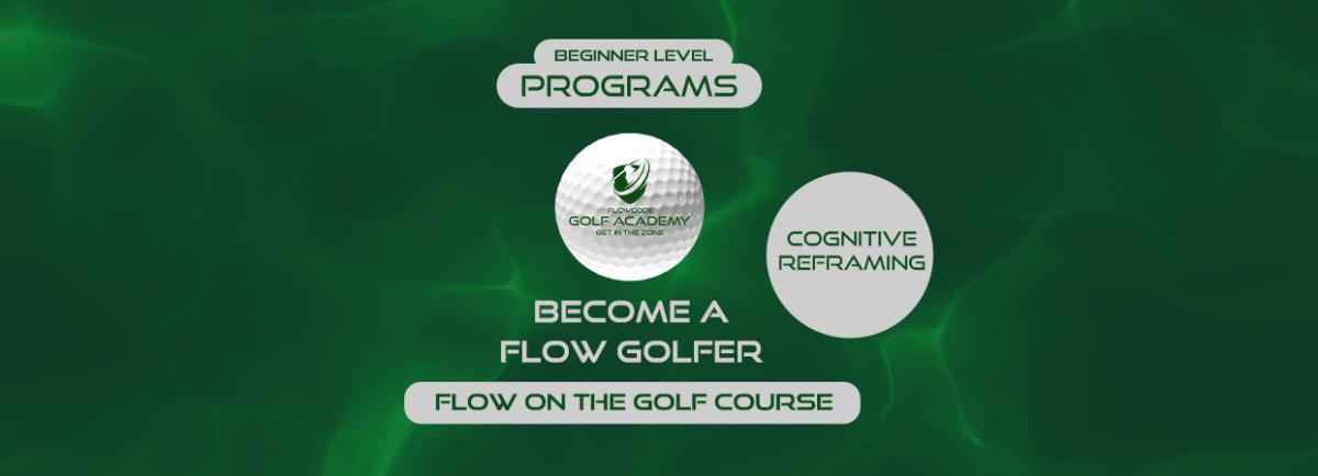 Flow on the golf course (cognitive reframing)