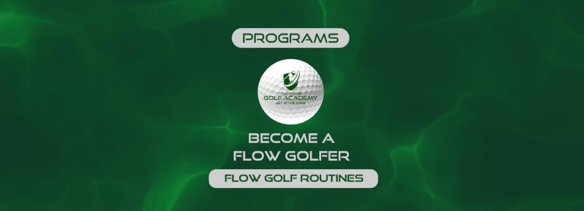 Flow golf routines