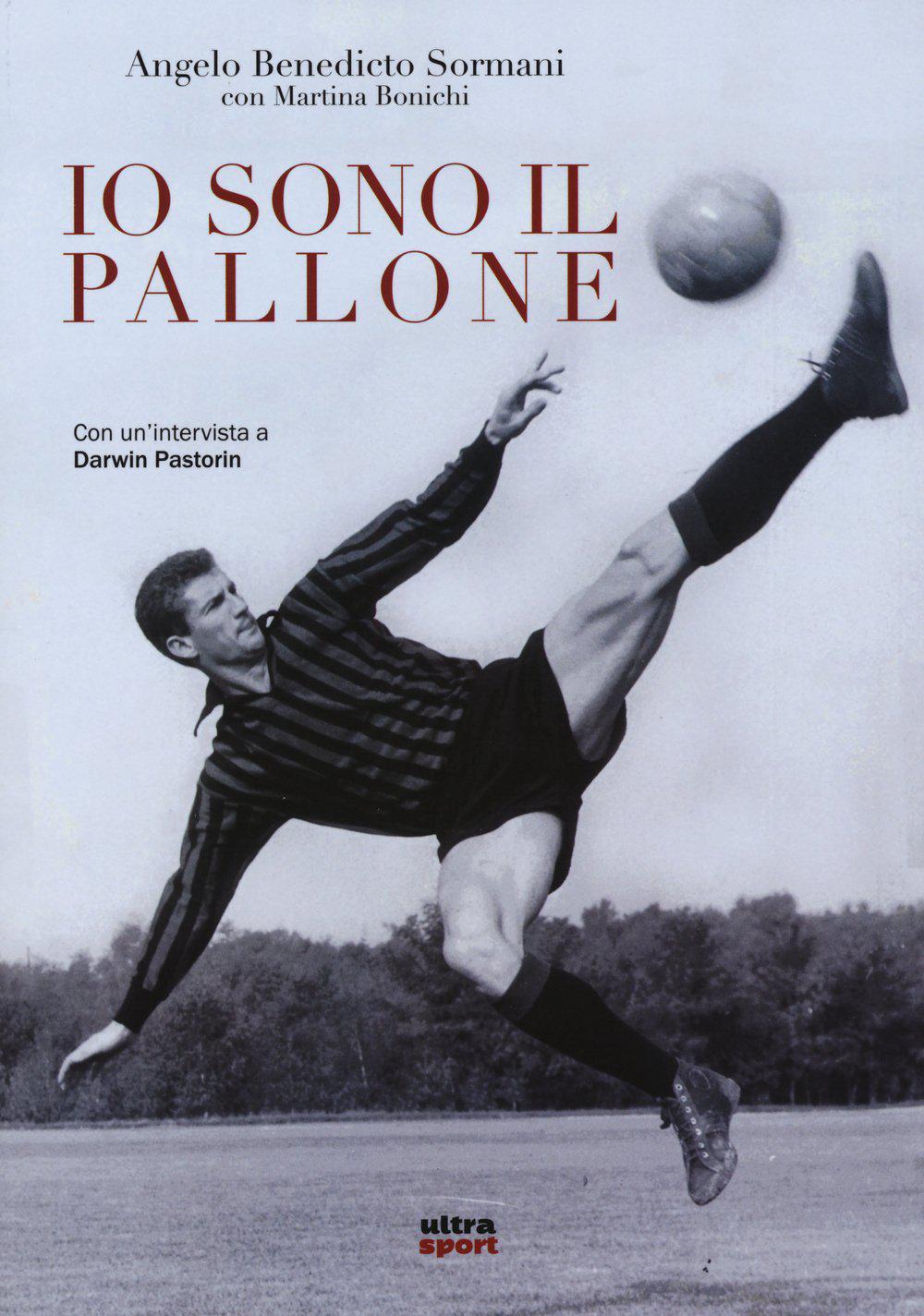 Angelo Benedicto Sormani - Io sono il pallone