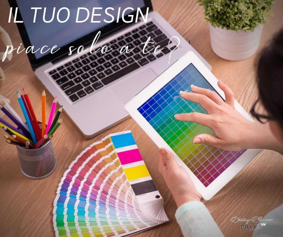 Il tuo Design piace solo a te?