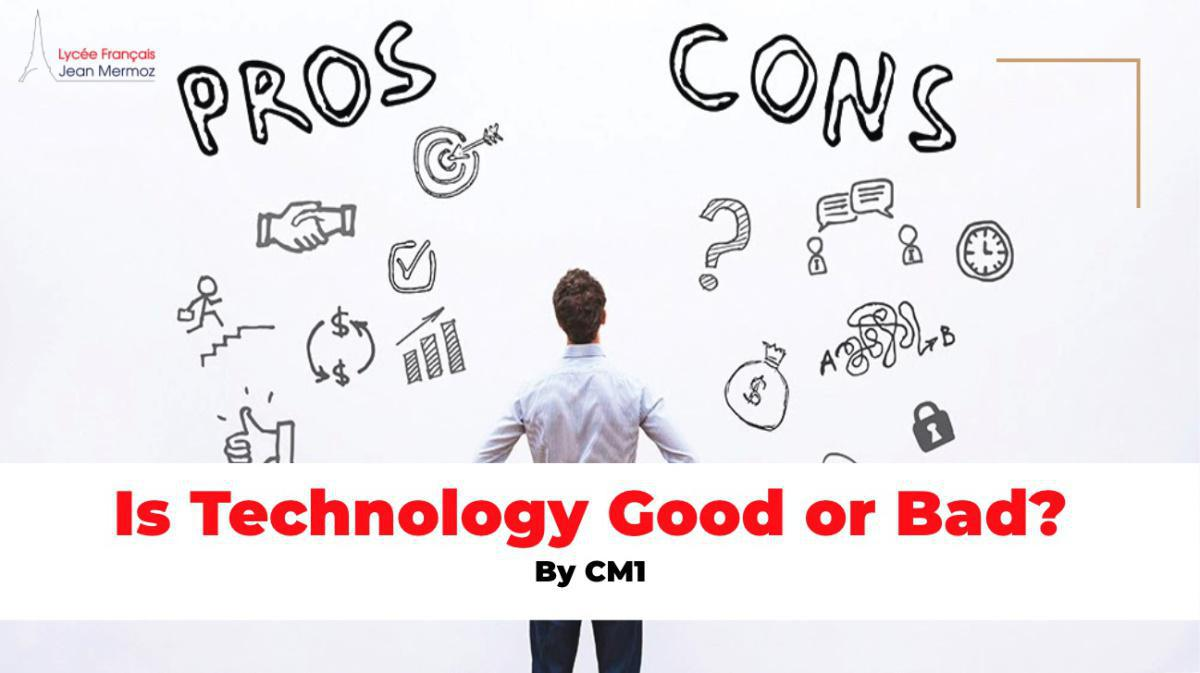 """""""Is Technology Good or Bad?"""""""
