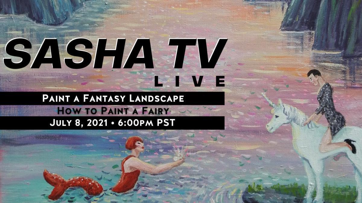 SashaTV LIVE - How to Paint a Fairy