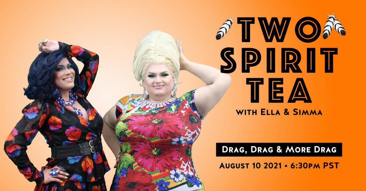 Two Spirit Tea - Drag, Drag, and More Drag