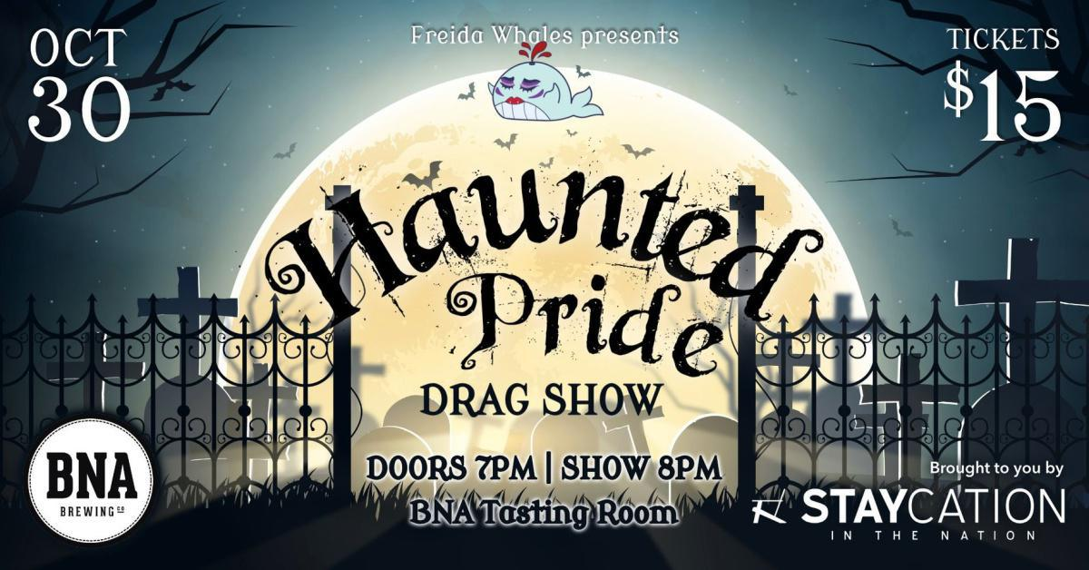 Haunted Pride Drag Show at BNA Brewing