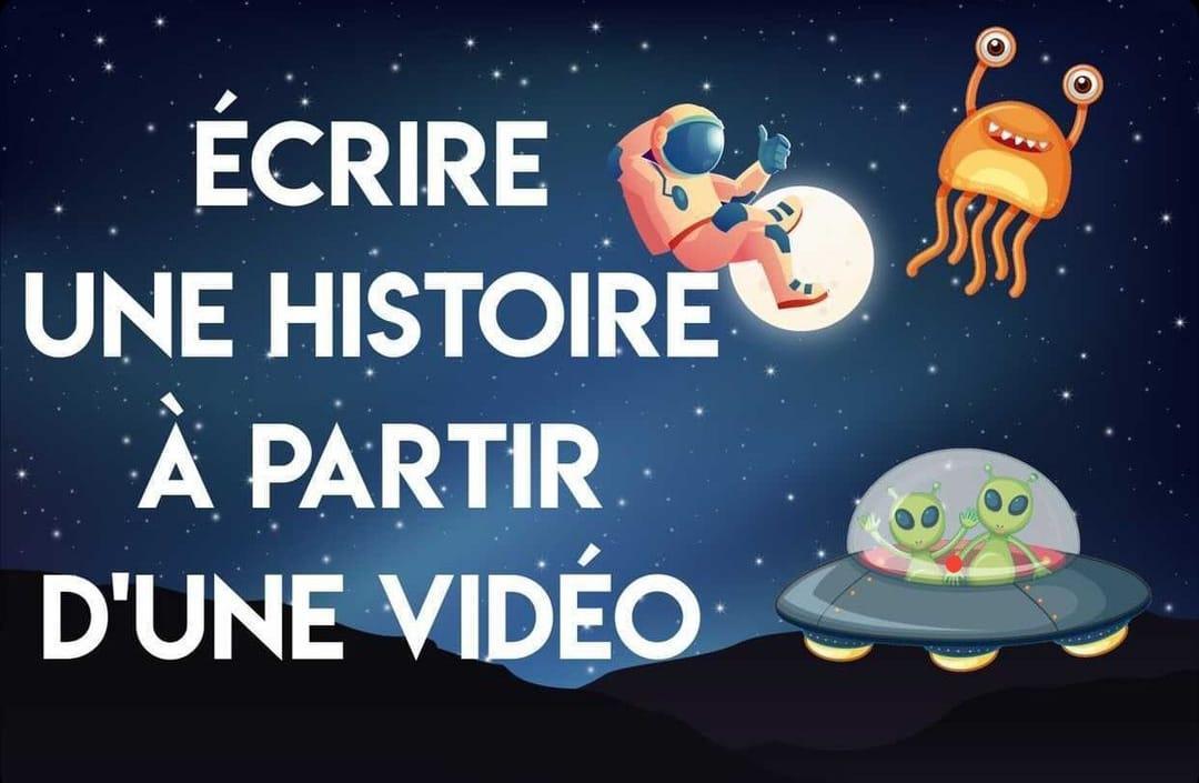 Ecrire une histoire à partir d'une vidéo