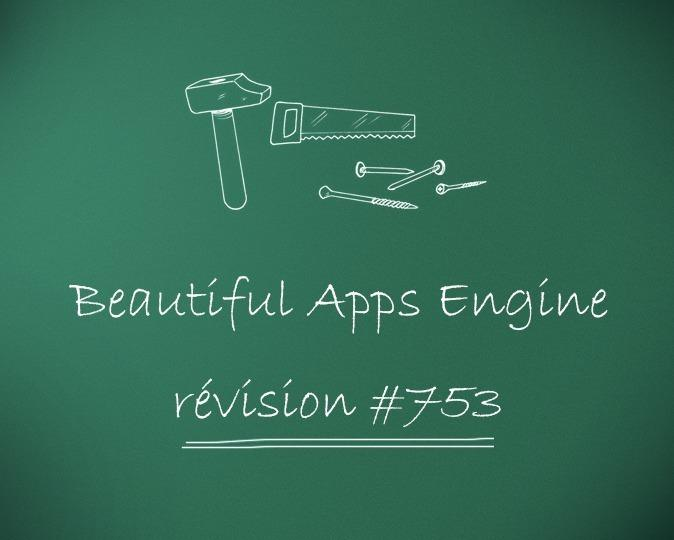 Beautiful Apps Engine: révision #753