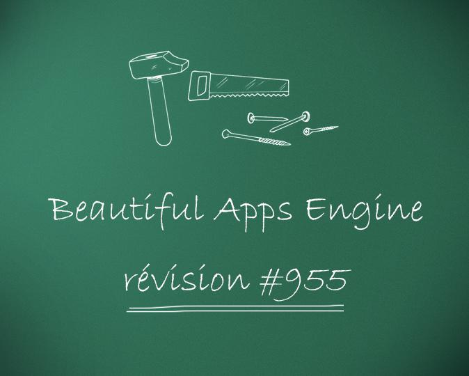 Beautiful Apps Engine: Révision #955