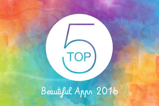 Top 5 des Beautiful Apps 2016