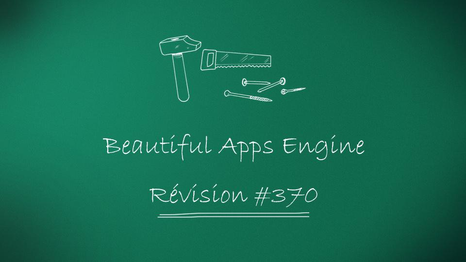 Beautiful Apps Engine: révision #370