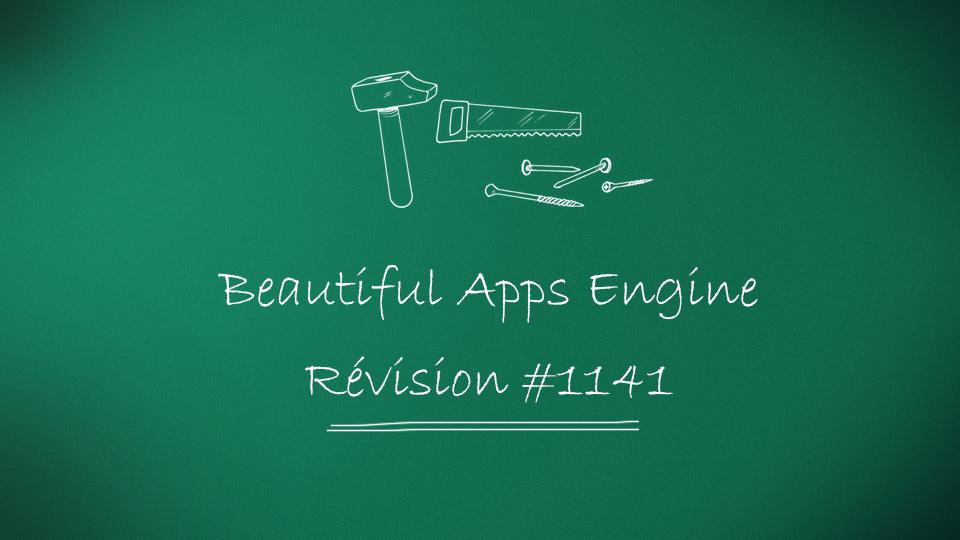 Beautiful Apps Engine: Révision #1141