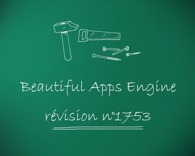 Beautiful Apps Engine : Révision #1753