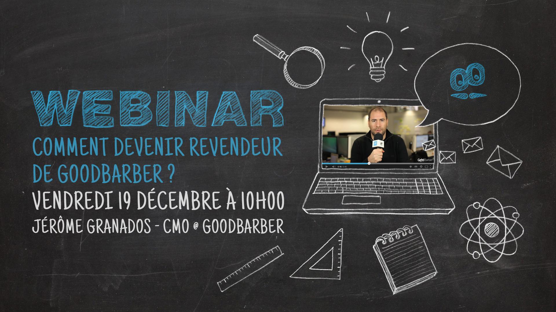 """Webinar: """"Comment devenir revendeur de GoodBarber?"""" - 19 Décembre 2014"""