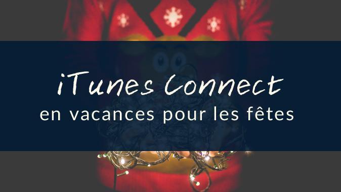 iTunes Connect ferme pour les fêtes - Noël 2015