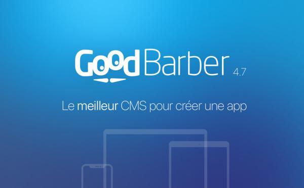 GoodBarber 4.7 : le meilleur CMS pour créer une app