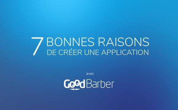 7 bonnes raisons de créer une application avec GoodBarber