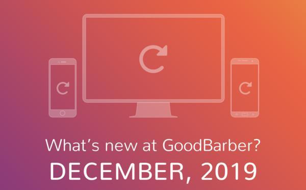 Quoi de neuf chez GoodBarber? Décembre 2019