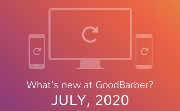 Quoi de neuf chez GoodBarber? Juillet 2020