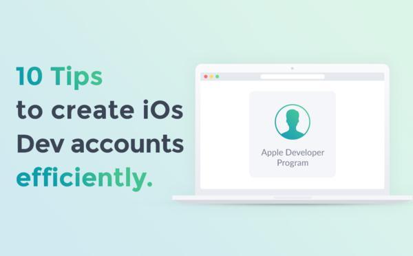 Resellers: 10 conseils pour créer des comptes Apple Developer efficacement
