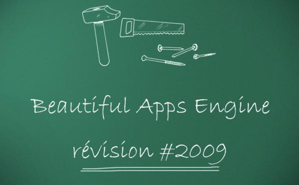 Beautiful Apps Engine : Révision #2009