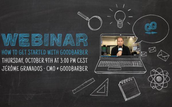 """Le 9 octobre 2014 - Webinar: """"Comment débuter avec Goodbarber"""""""