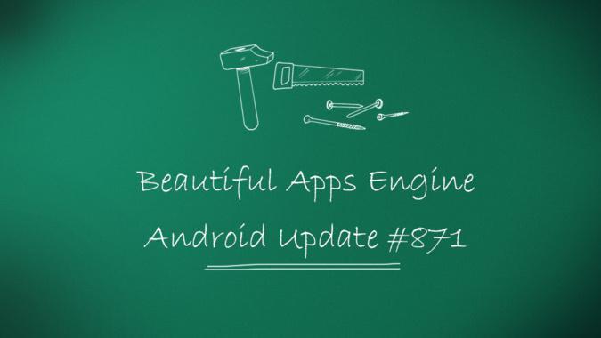 Beautiful Apps Engine: Update #871