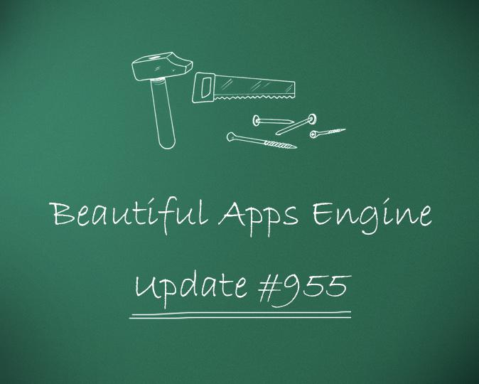 Beautiful Apps Engine: Update #955
