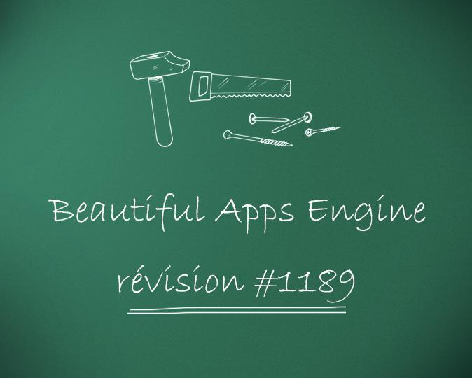 Beautiful Apps Engine: Update #1189