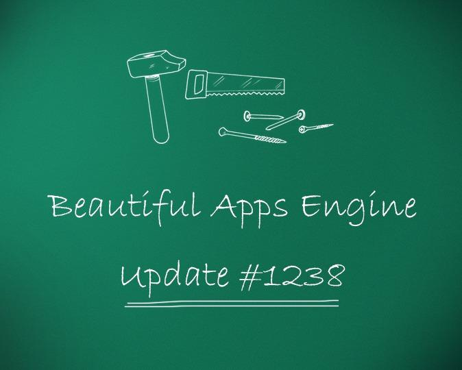 Beautiful Apps Engine: Update #1238