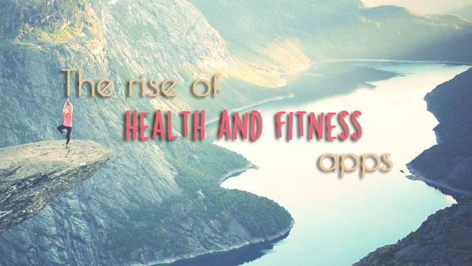 The Rise of Health and Fitness Apps