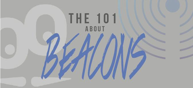 Everything you need to know about Beacons!
