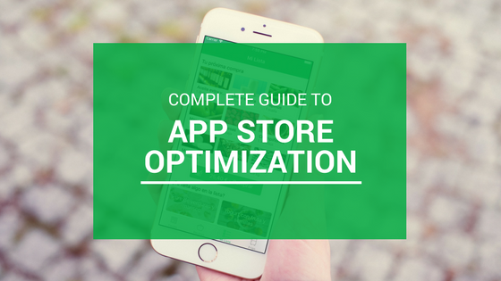 Complete Guide to App Store Optimization