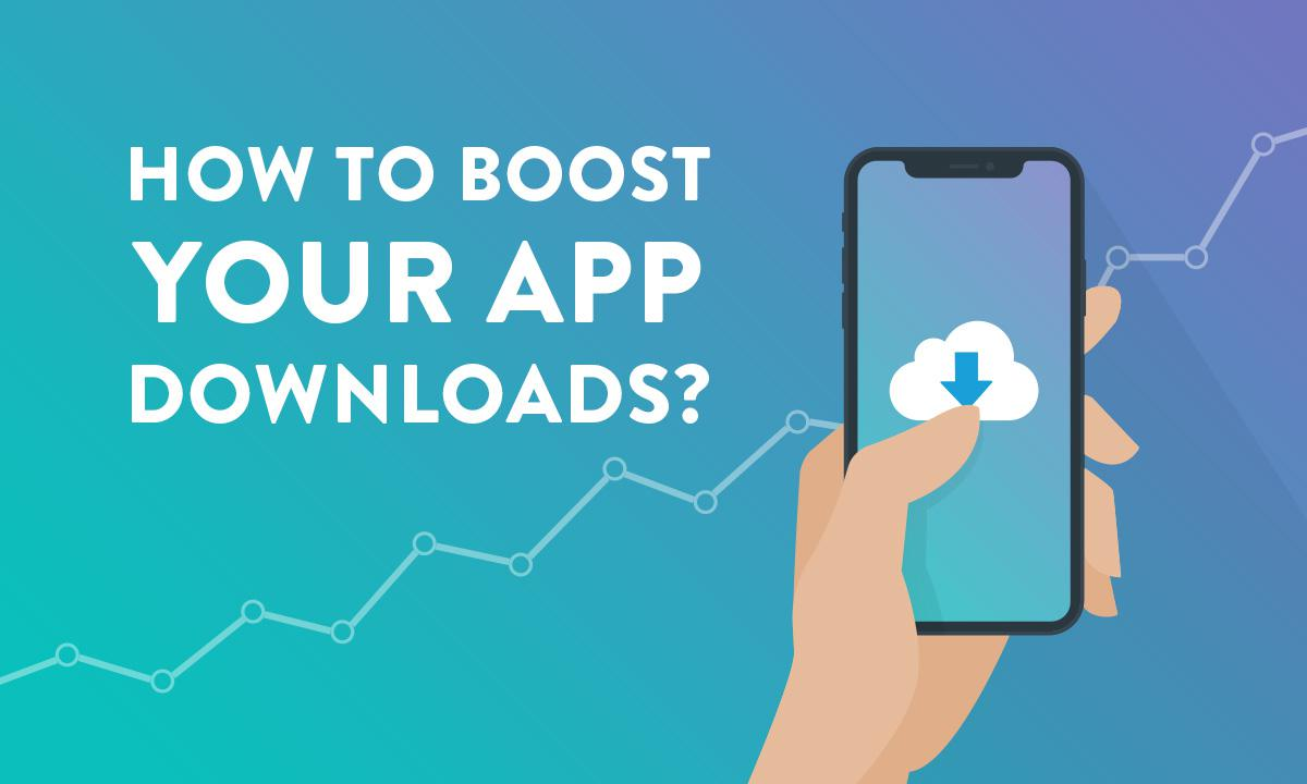 How to boost your app downloads?