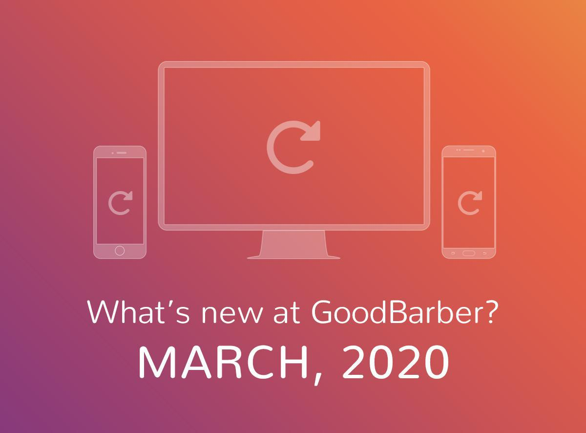 What's new at GoodBarber? March 2020