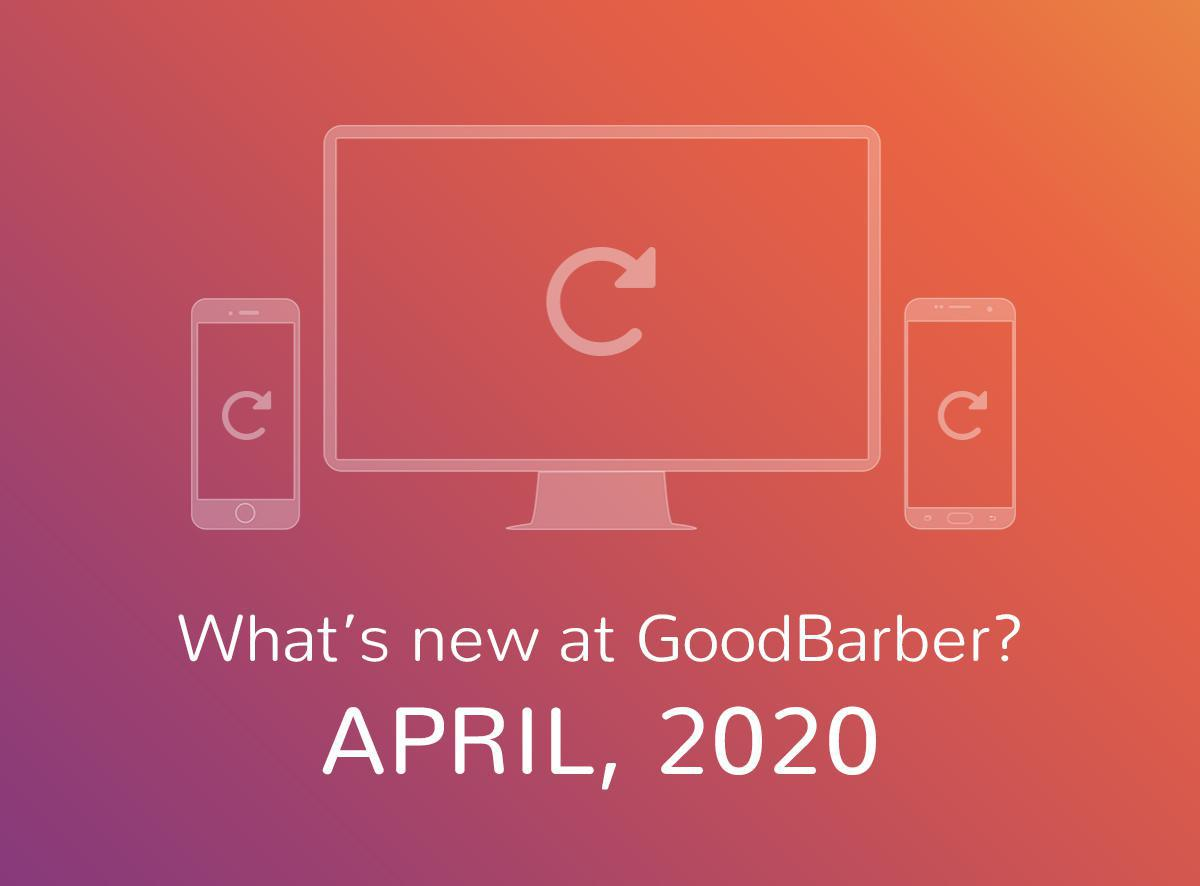 What's new at GoodBarber? April 2020