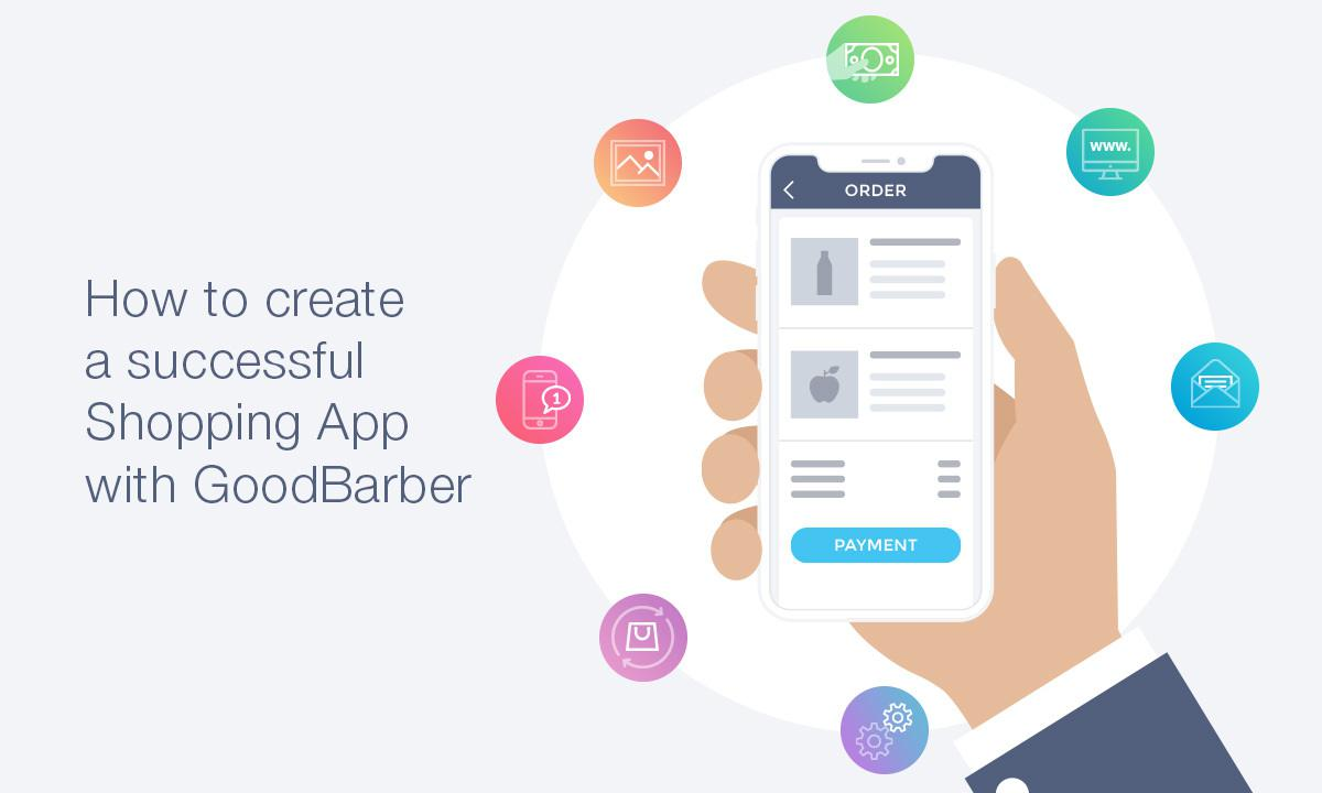 How to create a successful online shop with GoodBarber Shopping App