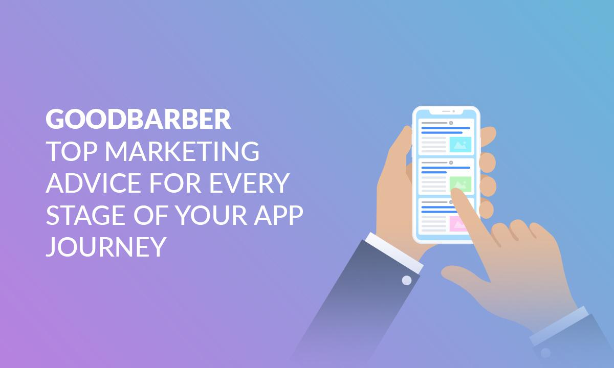 GoodBarber top marketing advice for every stage of your app journey
